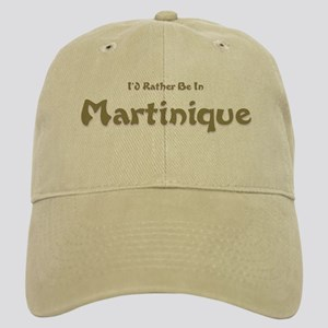 I'd Rather Be...Martinique Cap