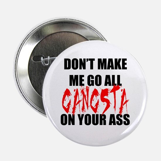 "All Gangsta 2.25"" Button"
