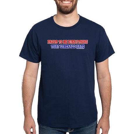 Liberals Hate Dark T-Shirt