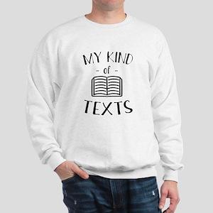 My Kind Of Texts Sweatshirt