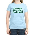 I Drank therefore I'm Drunk Women's Light T-Shirt