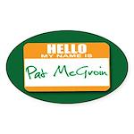 Pat McGroin Name tag Oval Sticker