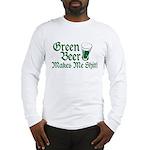 Green Beer Makes me Shit Long Sleeve T-Shirt