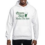Green Beer Makes me Shit Hooded Sweatshirt