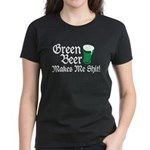 Green Beer Makes me Shit Women's Dark T-Shirt