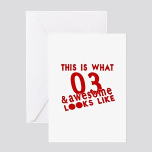 This Is What 03 And Awesome Look Lik Greeting Card