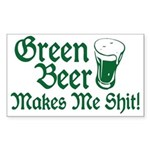 Green Beer Makes me Shit Rectangle Sticker