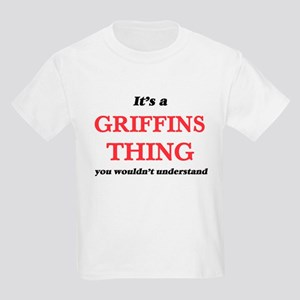 It's a Griffins thing, you wouldn' T-Shirt