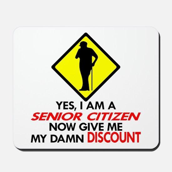 Senior Give Me My Damn Discount Mousepad