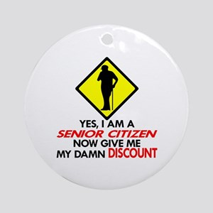Senior Give Me My Damn Discount Ornament (Round)