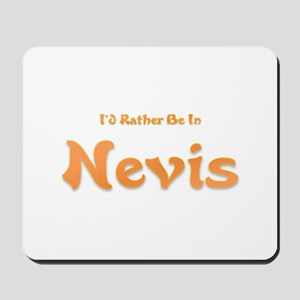 I'd Rather Be...Nevis Mousepad