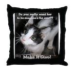 Make It Stop 4 Throw Pillow
