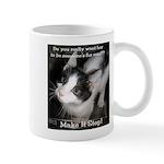 Make It Stop 4 Mug