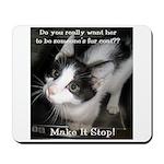 Make It Stop 4 Mousepad