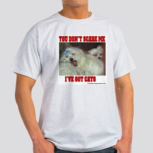 "Maltese Dog ""You Don't Scare Me"" Ash Grey T-Shirt"