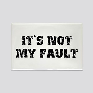It's Not My Fault Design Rectangle Magnet