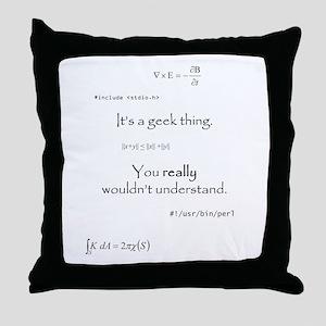 It's A Geek Thing Throw Pillow