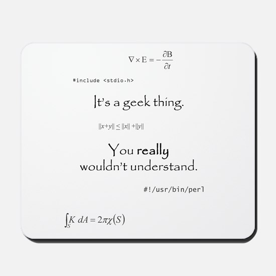 It's A Geek Thing Mousepad