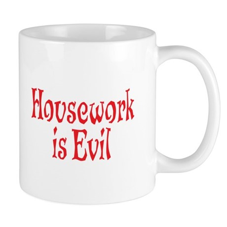 Housework Is Evil Mug