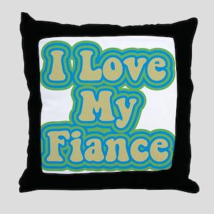 I Love My Fiance Throw Pillow