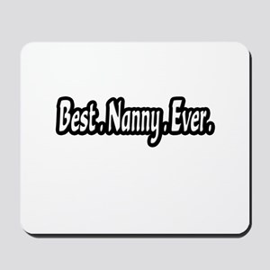 """Best.Nanny.Ever."" Mousepad"