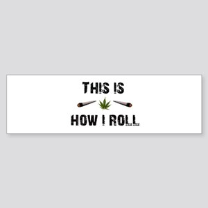 This Is How I Roll Bumper Sticker