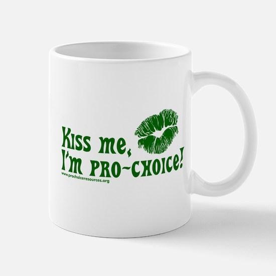 Kiss me, I'm pro-choice Mug