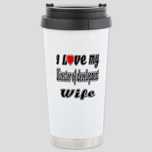 I Love My DIRECTOR OF D Stainless Steel Travel Mug