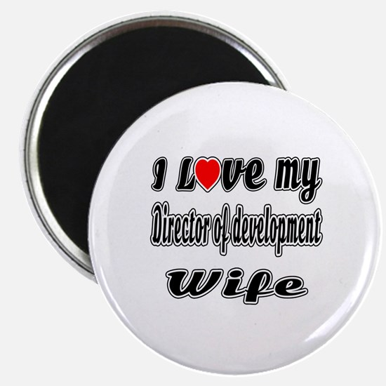 I Love My DIRECTOR OF DEVELOPMENT Wife Magnet