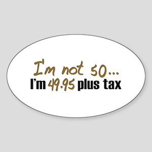 49.95 plus tax (50th B-Day) Oval Sticker