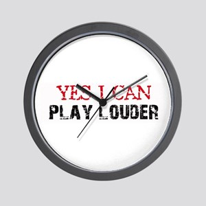 Yes, I Can Play Louder Wall Clock