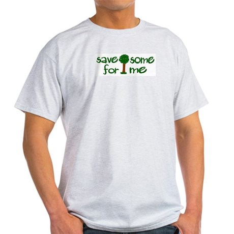 Save Some Trees For Me Light T-Shirt