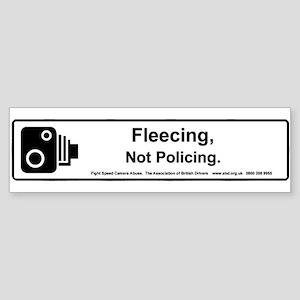 Fleecing Not Policing - Bumper Sticker