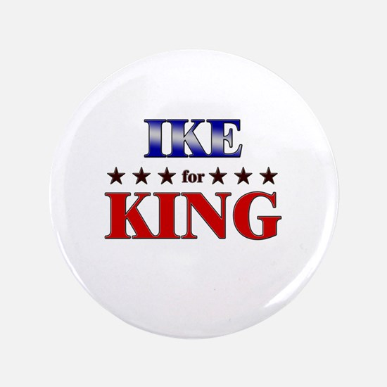 "IKE for king 3.5"" Button"