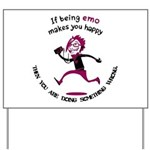 If being emo makes you happy Yard Sign