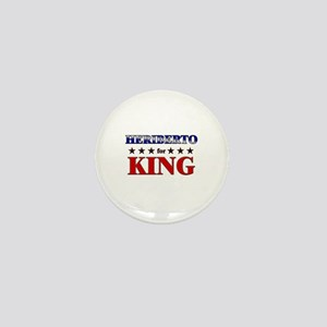 HERIBERTO for king Mini Button