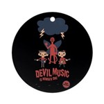 Devil Music Is Number One Ornament (Round)