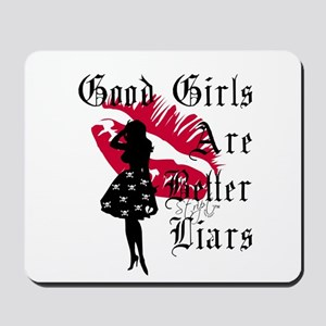 Good Girls Better Liars Mousepad