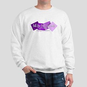 ButYouDontLookSick.com Sweatshirt