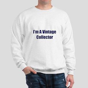 I'm A Vintage Collector Sweatshirt