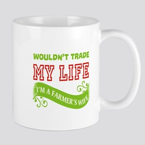 Wouldn't Trade My Life T Shirt, I'm A Farmer' Mugs