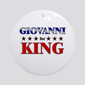 GIOVANNI for king Ornament (Round)
