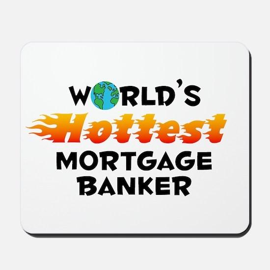 World's Hottest Mortg.. (C) Mousepad
