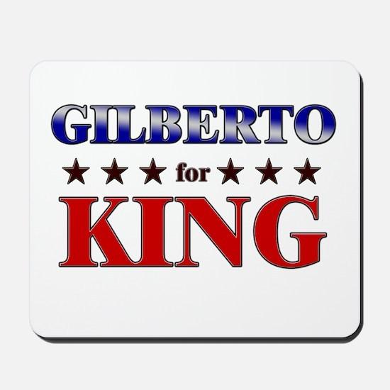GILBERTO for king Mousepad