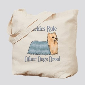 Yorkies Rule Other Dogs Drool Tote Bag