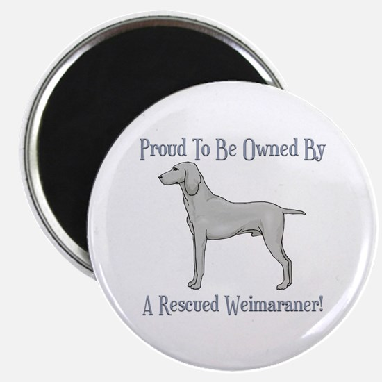 "Proudly Owned By A Rescued Weimaraner 2.25"" Magnet"