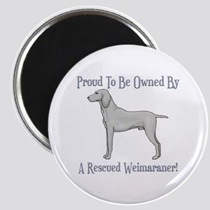 Proudly Owned By A Rescued Weimaraner Magnet