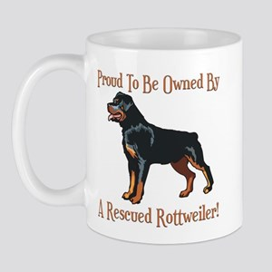 Proudly Owned By A Rescued Rottie Mug