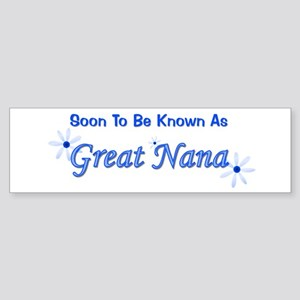 Soon To Be Known As Great Nan Bumper Sticker
