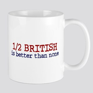 Half British is Better Than none Mug